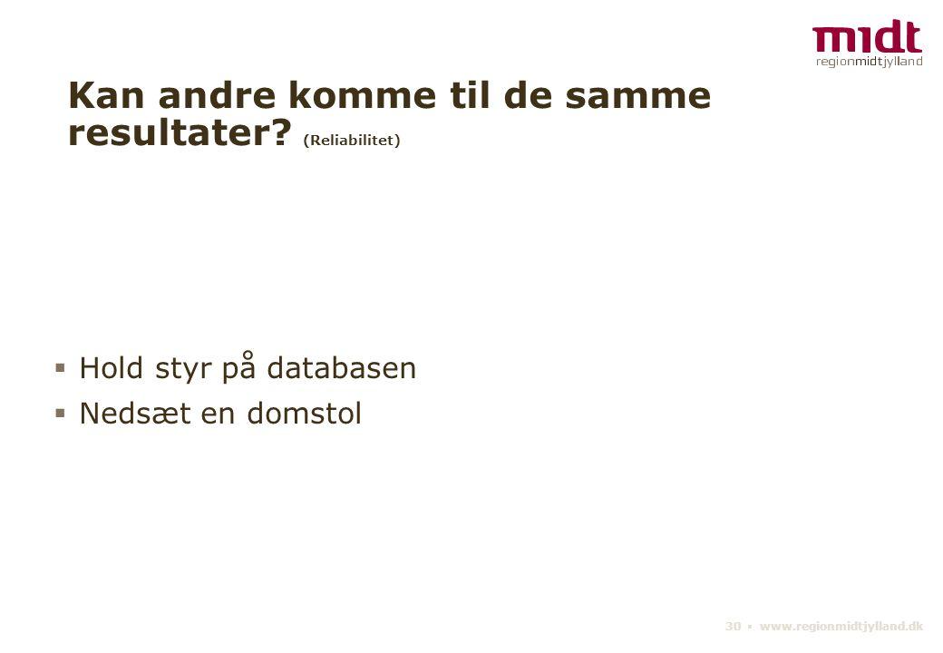 30 ▪ www.regionmidtjylland.dk Kan andre komme til de samme resultater.