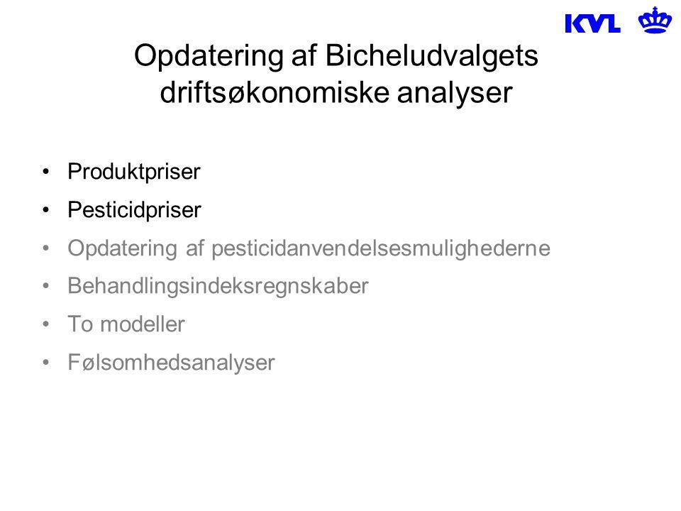 Opdatering af Bicheludvalgets driftsøkonomiske analyser Produktpriser Pesticidpriser Opdatering af pesticidanvendelsesmulighederne Behandlingsindeksregnskaber To modeller Følsomhedsanalyser