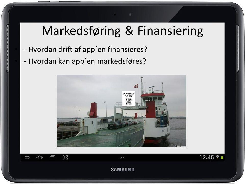 Markedsføring & Finansiering - Hvordan drift af app´en finansieres.