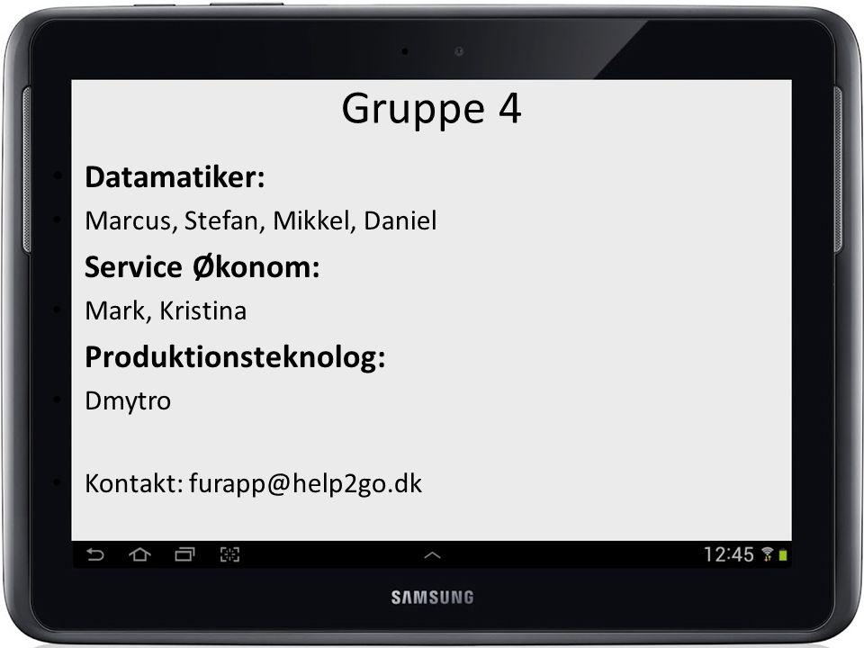 Gruppe 4 Datamatiker: Marcus, Stefan, Mikkel, Daniel Service Økonom: Mark, Kristina Produktionsteknolog: Dmytro Kontakt: furapp@help2go.dk