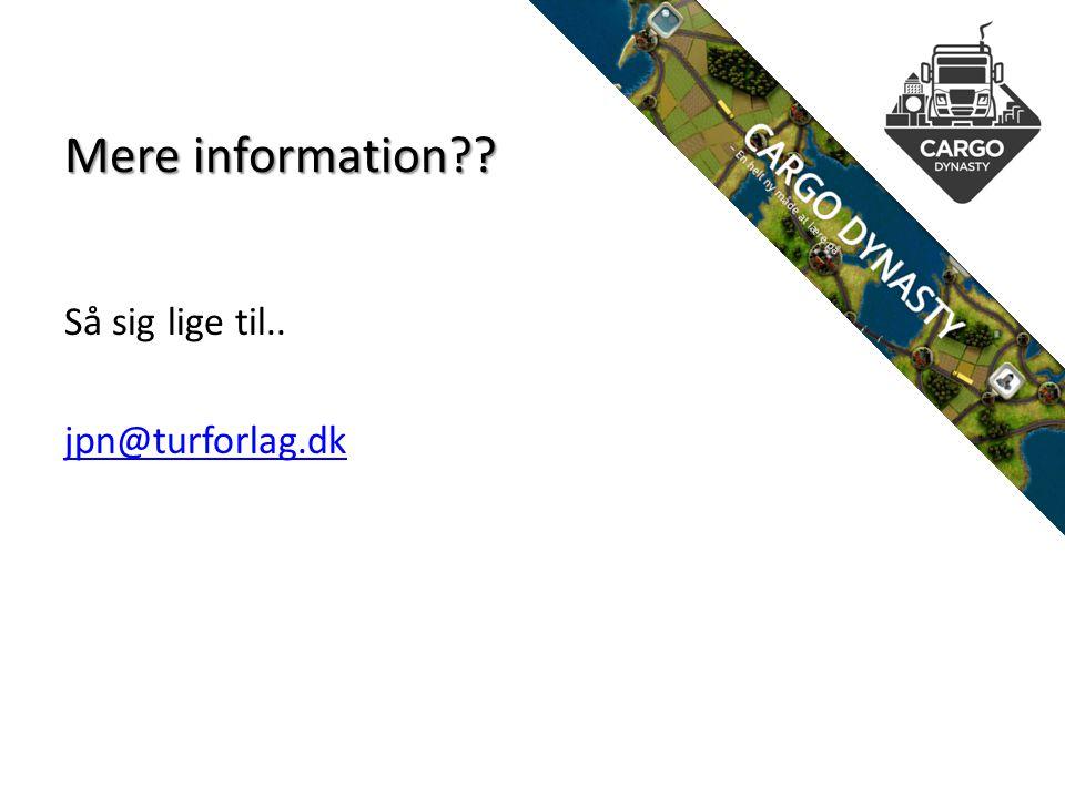 Mere information Så sig lige til.. jpn@turforlag.dk