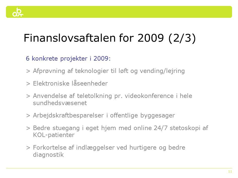 11 6 konkrete projekter i 2009: >Afprøvning af teknologier til løft og vending/lejring >Elektroniske låseenheder >Anvendelse af teletolkning pr.
