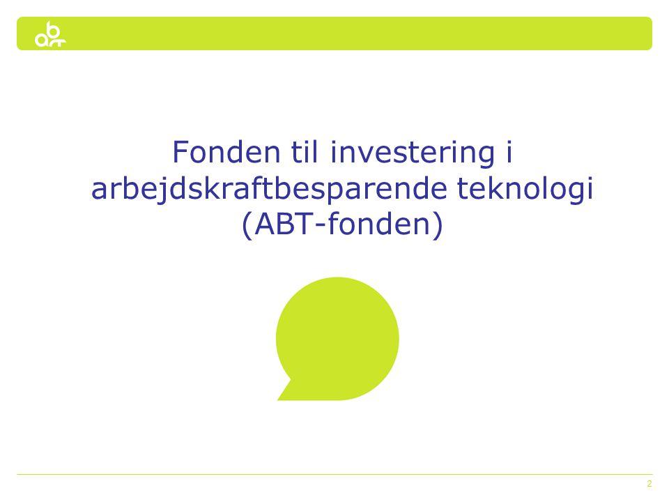 2 Fonden til investering i arbejdskraftbesparende teknologi (ABT-fonden)