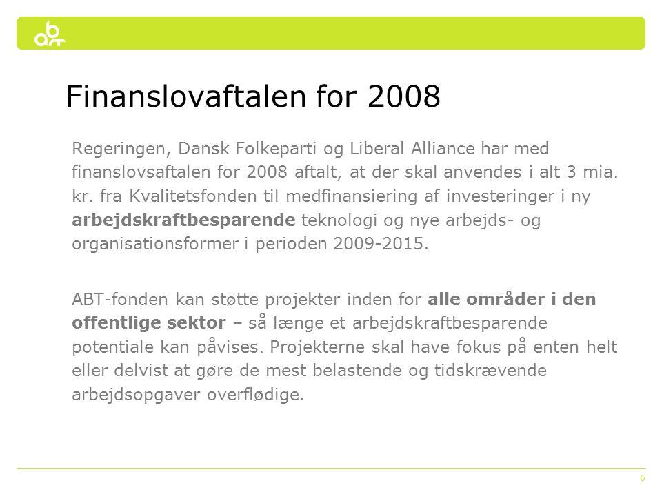 6 Finanslovaftalen for 2008 Regeringen, Dansk Folkeparti og Liberal Alliance har med finanslovsaftalen for 2008 aftalt, at der skal anvendes i alt 3 mia.