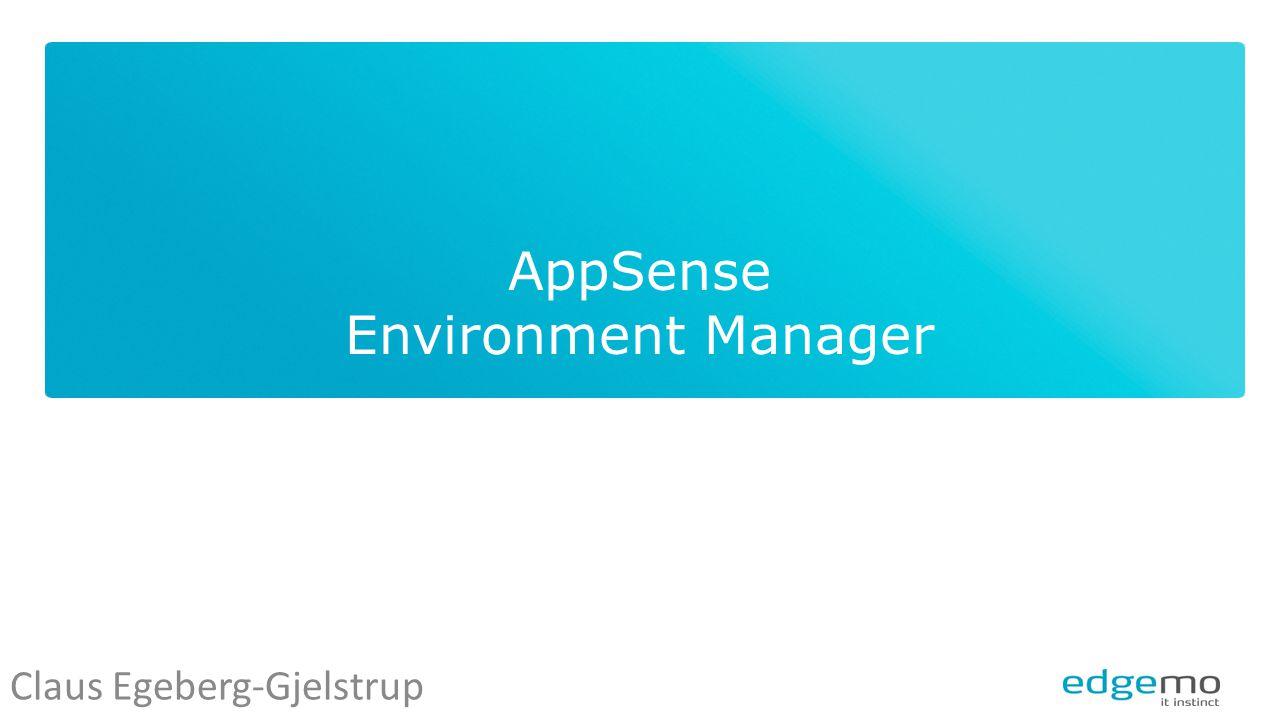 AppSense Environment Manager Claus Egeberg-Gjelstrup