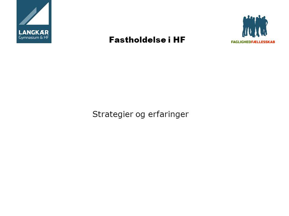 Fastholdelse i HF Strategier og erfaringer