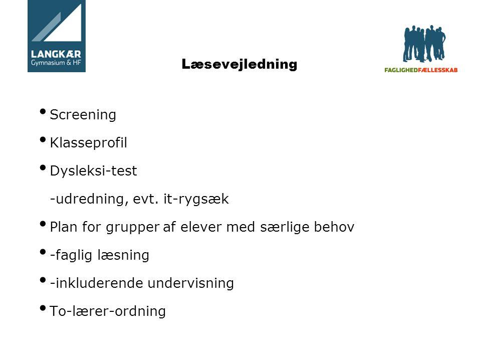 Læsevejledning Screening Klasseprofil Dysleksi-test -udredning, evt.