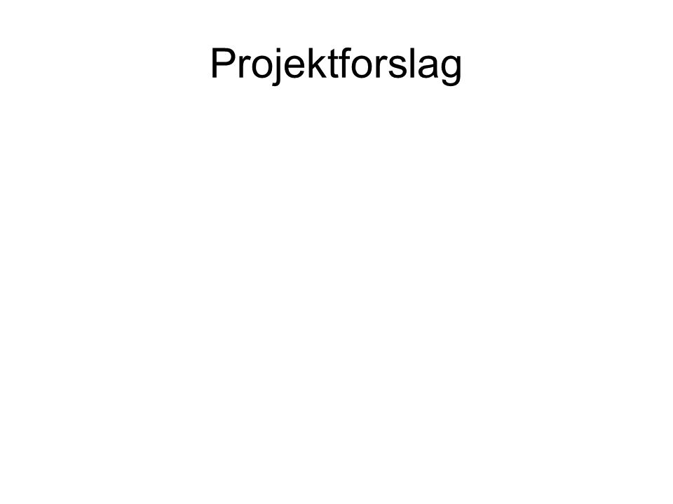 Projektforslag