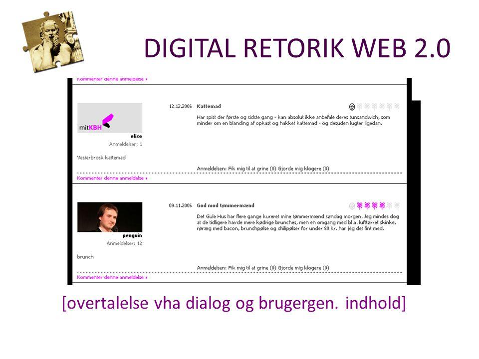 DIGITAL RETORIK WEB 2.0 [overtalelse vha dialog og brugergen. indhold]