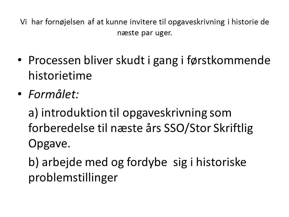 Vi har fornøjelsen af at kunne invitere til opgaveskrivning i historie de næste par uger. Processen bliver skudt i gang i førstkommende historietime F