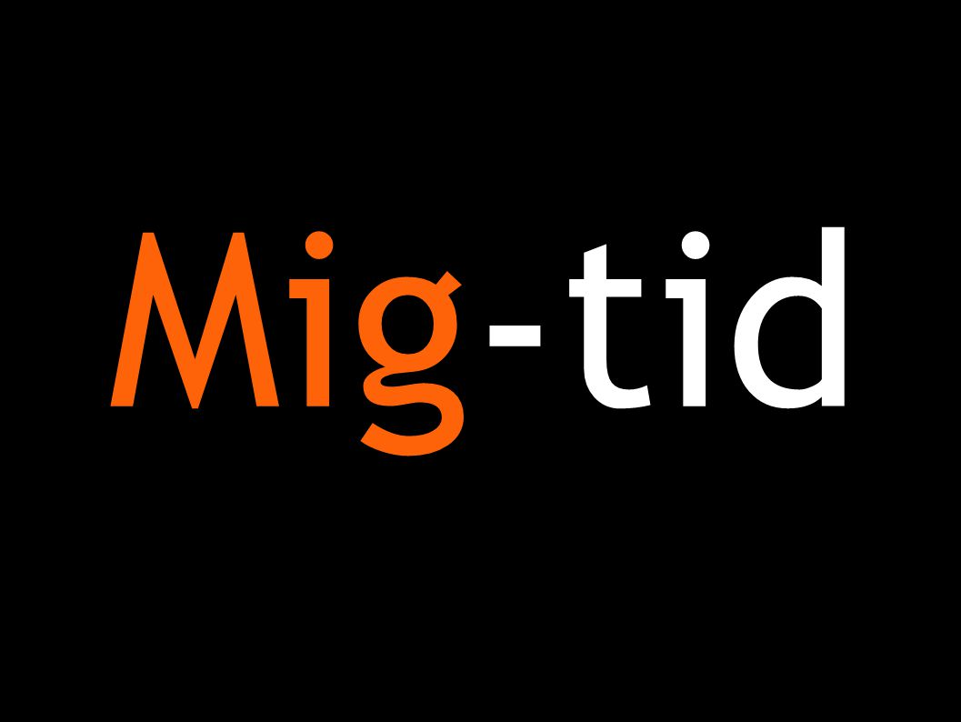 Mig-tid