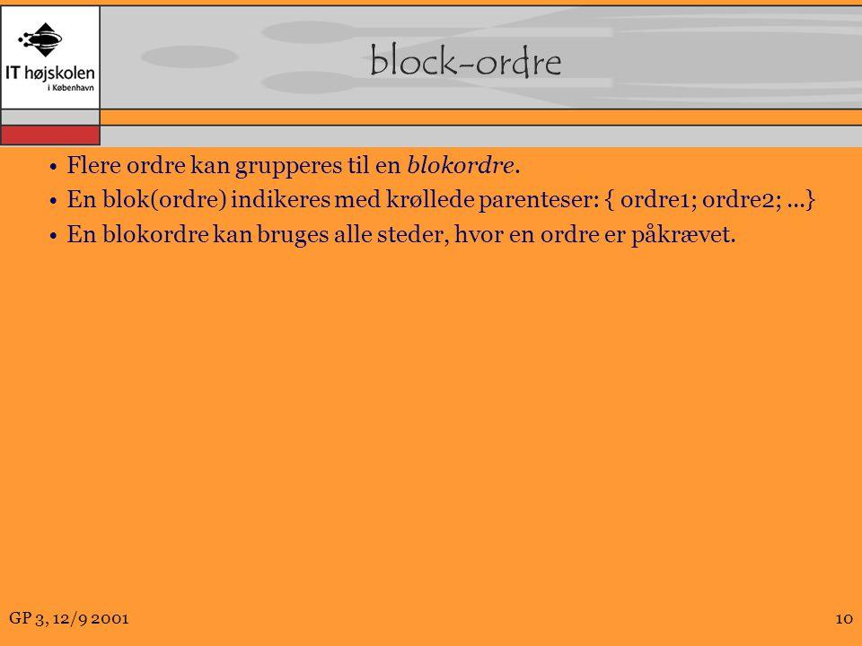 GP 3, 12/9 200110 block-ordre Flere ordre kan grupperes til en blokordre.