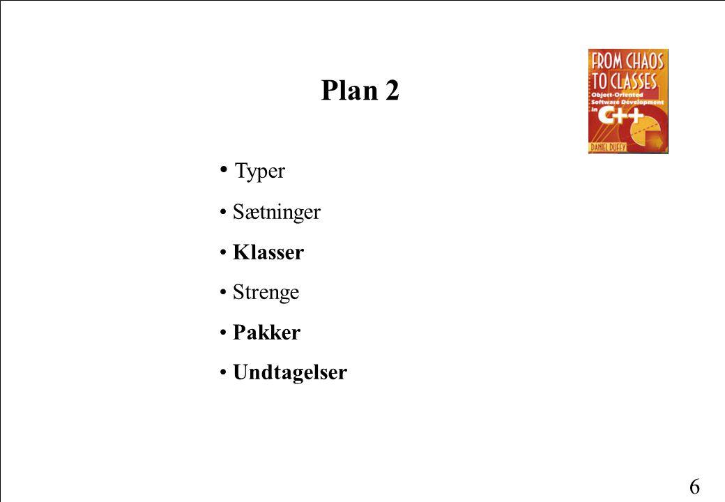 6 Plan 2 Typer Sætninger Klasser Strenge Pakker Undtagelser