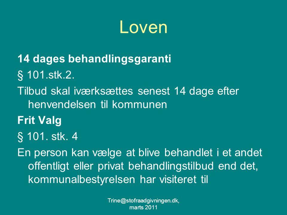 Trine@stofraadgivningen.dk, marts 2011 Loven 14 dages behandlingsgaranti § 101.stk.2.