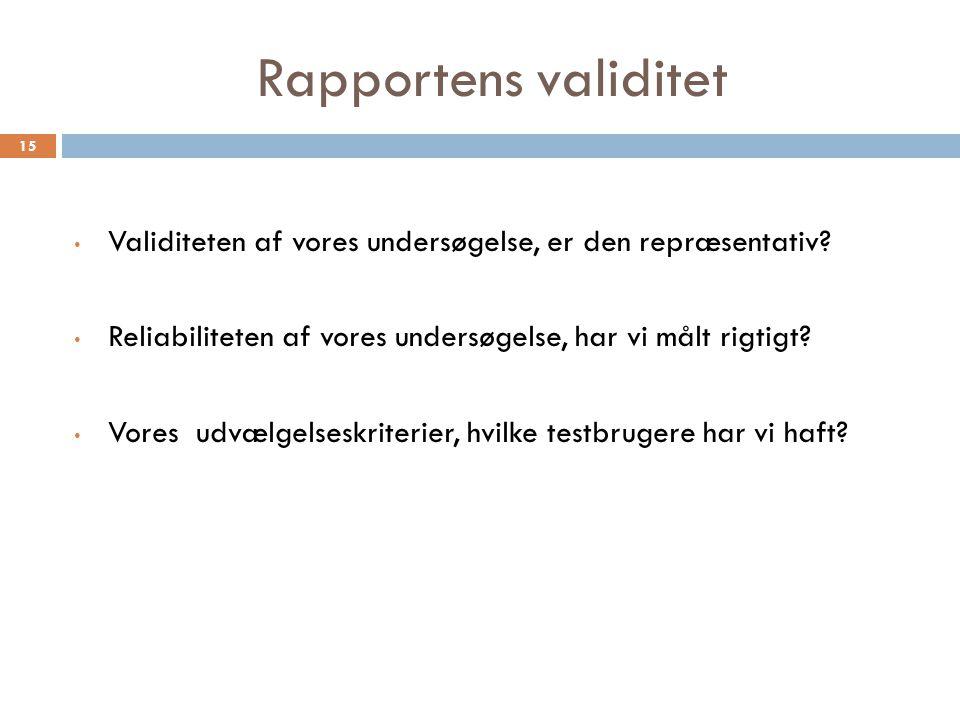 Rapportens validitet Validiteten af vores undersøgelse, er den repræsentativ.