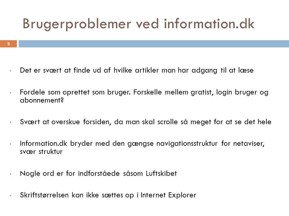 Brugerproblemer ved information.dk Det er svært at finde ud af hvilke artikler man har adgang til at læse Fordele som oprettet som bruger.