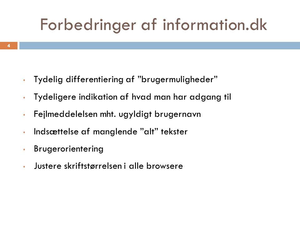 Forbedringer af information.dk Tydelig differentiering af brugermuligheder Tydeligere indikation af hvad man har adgang til Fejlmeddelelsen mht.