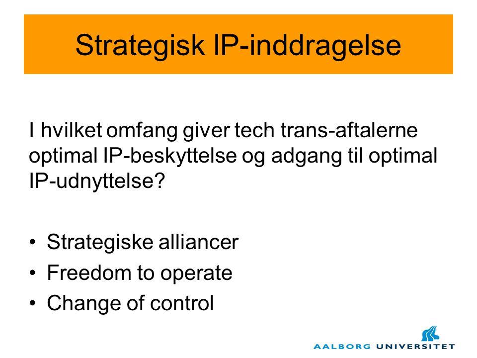 Strategisk IP-inddragelse I hvilket omfang giver tech trans-aftalerne optimal IP-beskyttelse og adgang til optimal IP-udnyttelse.