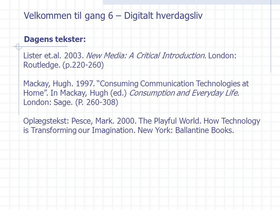 Velkommen til gang 6 – Digitalt hverdagsliv Lister et.al.