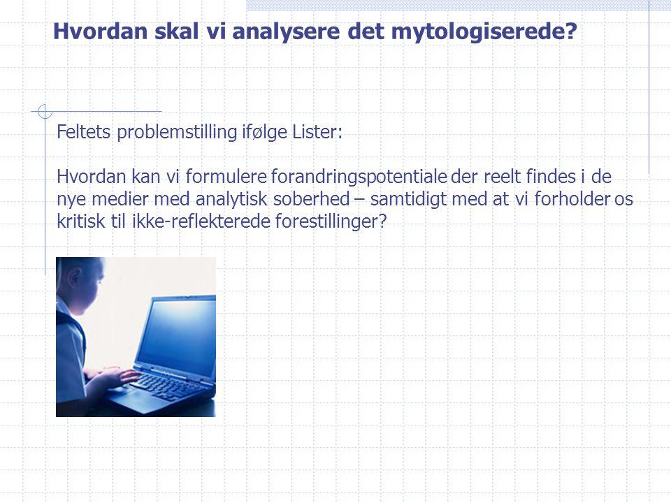 Hvordan skal vi analysere det mytologiserede.