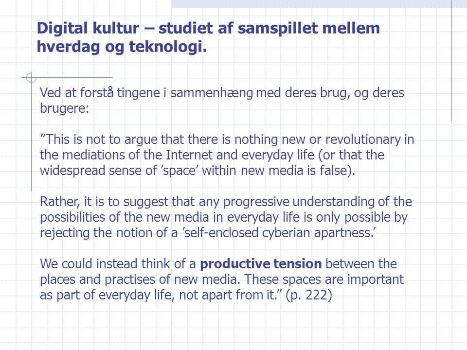 Digital kultur – studiet af samspillet mellem hverdag og teknologi.