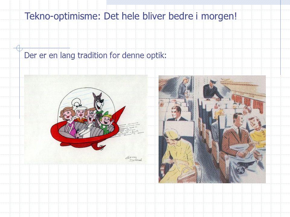 Tekno-optimisme: Det hele bliver bedre i morgen! Der er en lang tradition for denne optik: