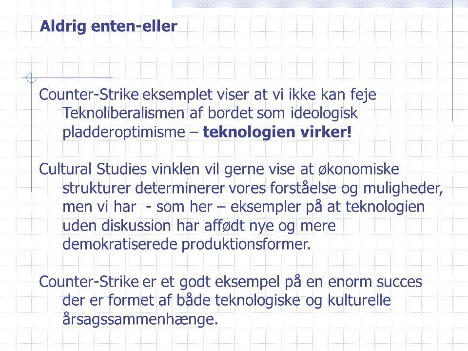 Aldrig enten-eller Counter-Strike eksemplet viser at vi ikke kan feje Teknoliberalismen af bordet som ideologisk pladderoptimisme – teknologien virker.