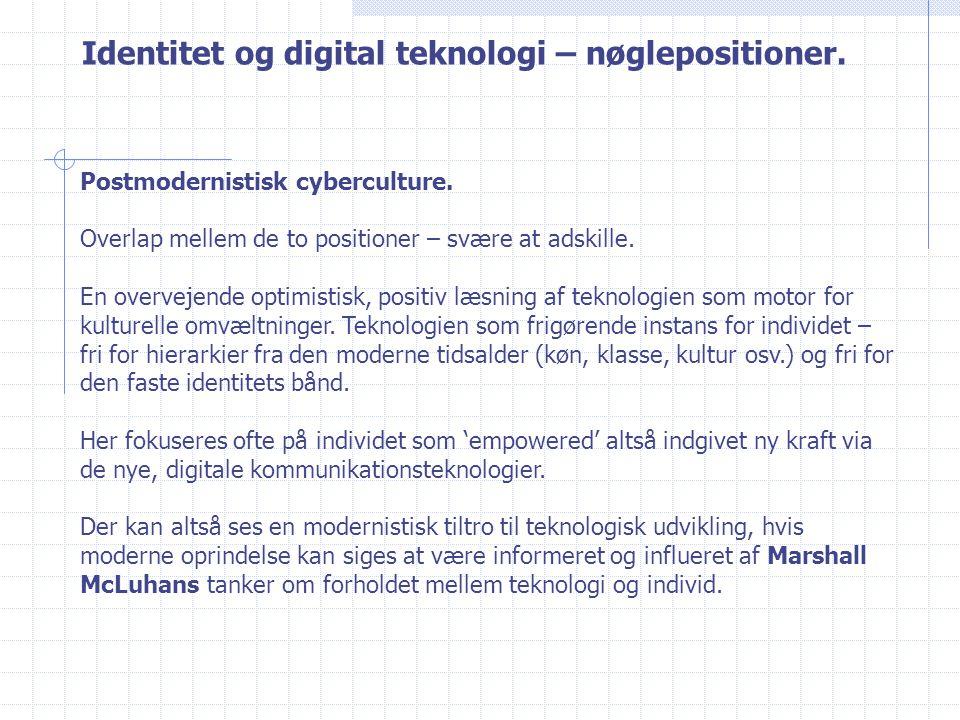 Identitet og digital teknologi – nøglepositioner. Postmodernistisk cyberculture.