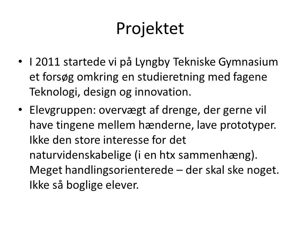 Projektet I 2011 startede vi på Lyngby Tekniske Gymnasium et forsøg omkring en studieretning med fagene Teknologi, design og innovation.
