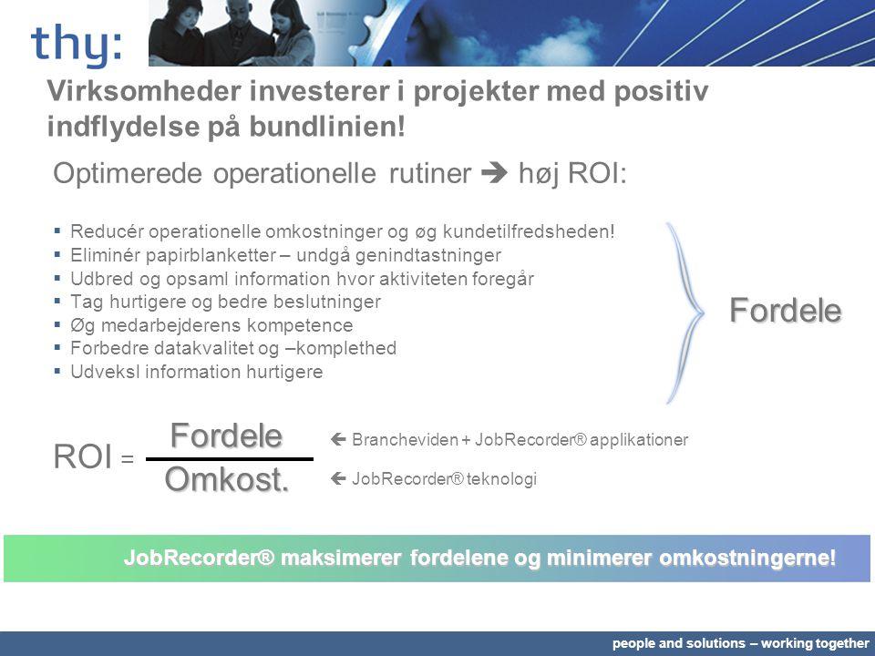 people and solutions – working together Virksomheder investerer i projekter med positiv indflydelse på bundlinien.