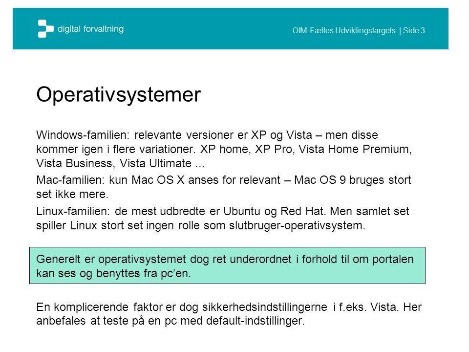 OIM Fælles Udviklingstargets | Side 3 Windows-familien: relevante versioner er XP og Vista – men disse kommer igen i flere variationer.