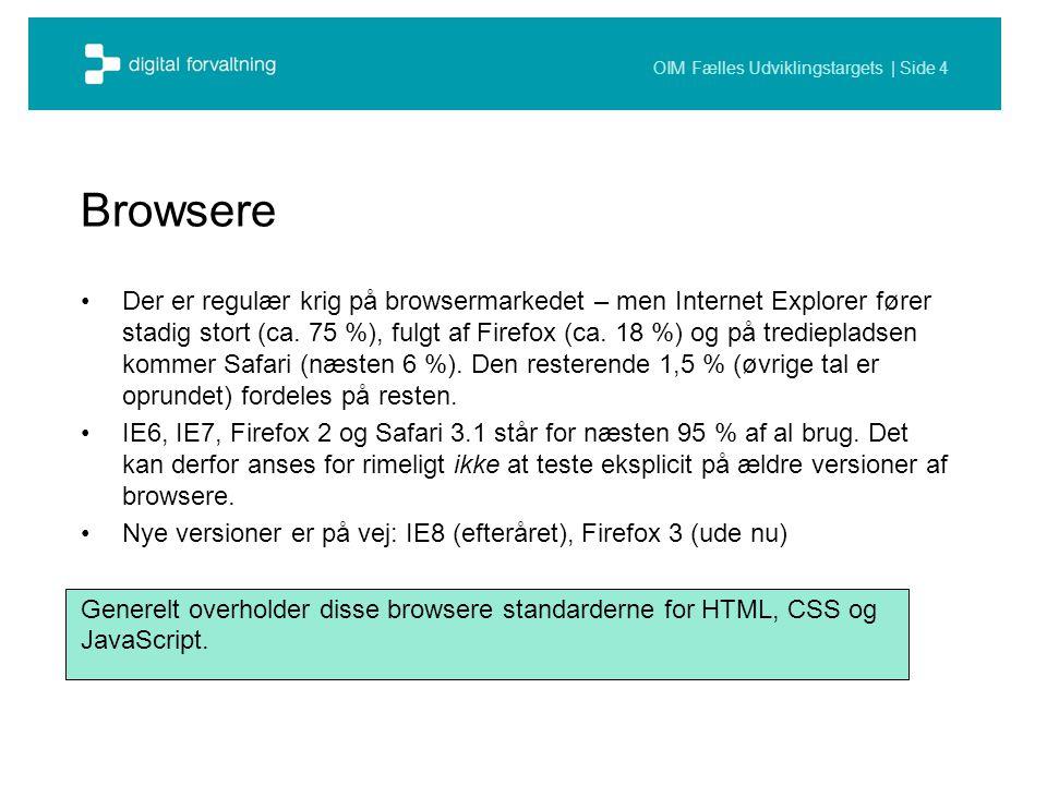OIM Fælles Udviklingstargets | Side 4 Browsere Der er regulær krig på browsermarkedet – men Internet Explorer fører stadig stort (ca.