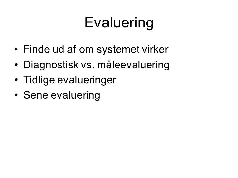 Evaluering Finde ud af om systemet virker Diagnostisk vs.