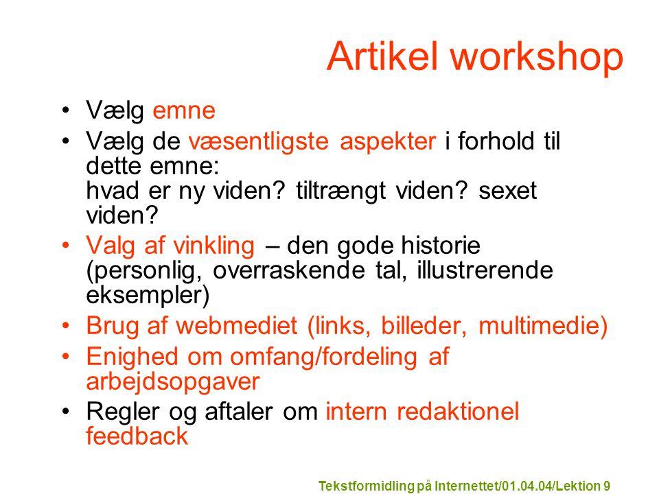 Tekstformidling på Internettet/01.04.04/Lektion 9 Artikel workshop Vælg emne Vælg de væsentligste aspekter i forhold til dette emne: hvad er ny viden.