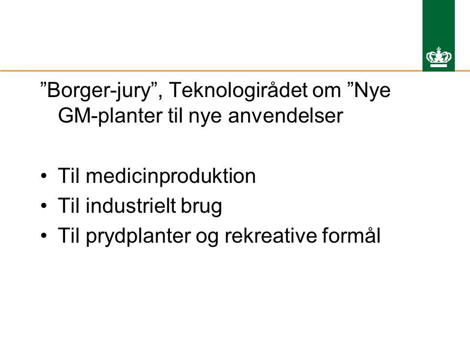 Borger-jury , Teknologirådet om Nye GM-planter til nye anvendelser Til medicinproduktion Til industrielt brug Til prydplanter og rekreative formål