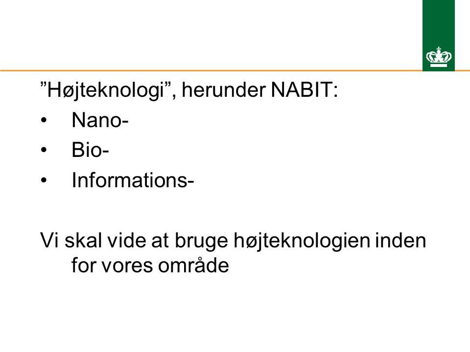Højteknologi , herunder NABIT: Nano- Bio- Informations- Vi skal vide at bruge højteknologien inden for vores område