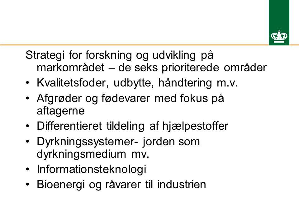 Strategi for forskning og udvikling på markområdet – de seks prioriterede områder Kvalitetsfoder, udbytte, håndtering m.v.