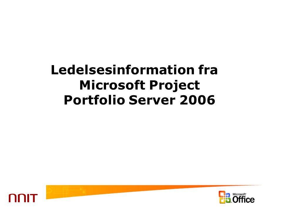 Ledelsesinformation fra Microsoft Project Portfolio Server 2006