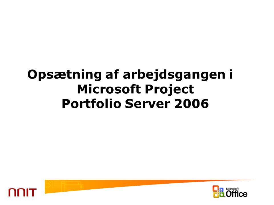 Opsætning af arbejdsgangen i Microsoft Project Portfolio Server 2006