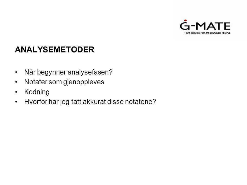 ANALYSEMETODER Når begynner analysefasen.