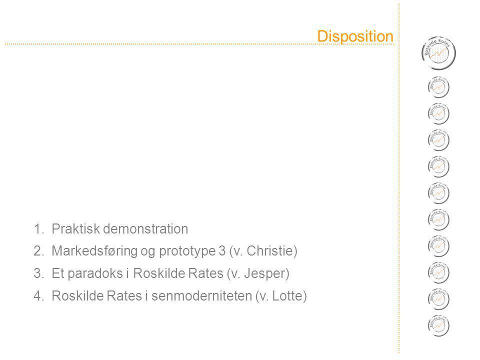 Disposition 1.Praktisk demonstration 2.Markedsføring og prototype 3 (v.