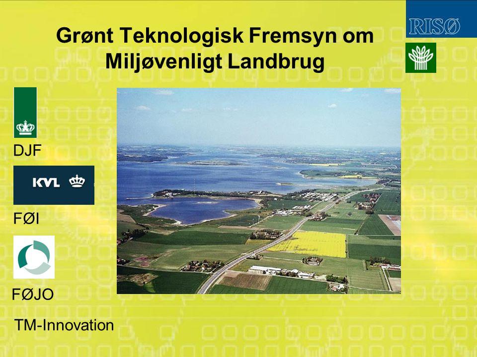 Grønt Teknologisk Fremsyn om Miljøvenligt Landbrug DJF FØI FØJO TM-Innovation