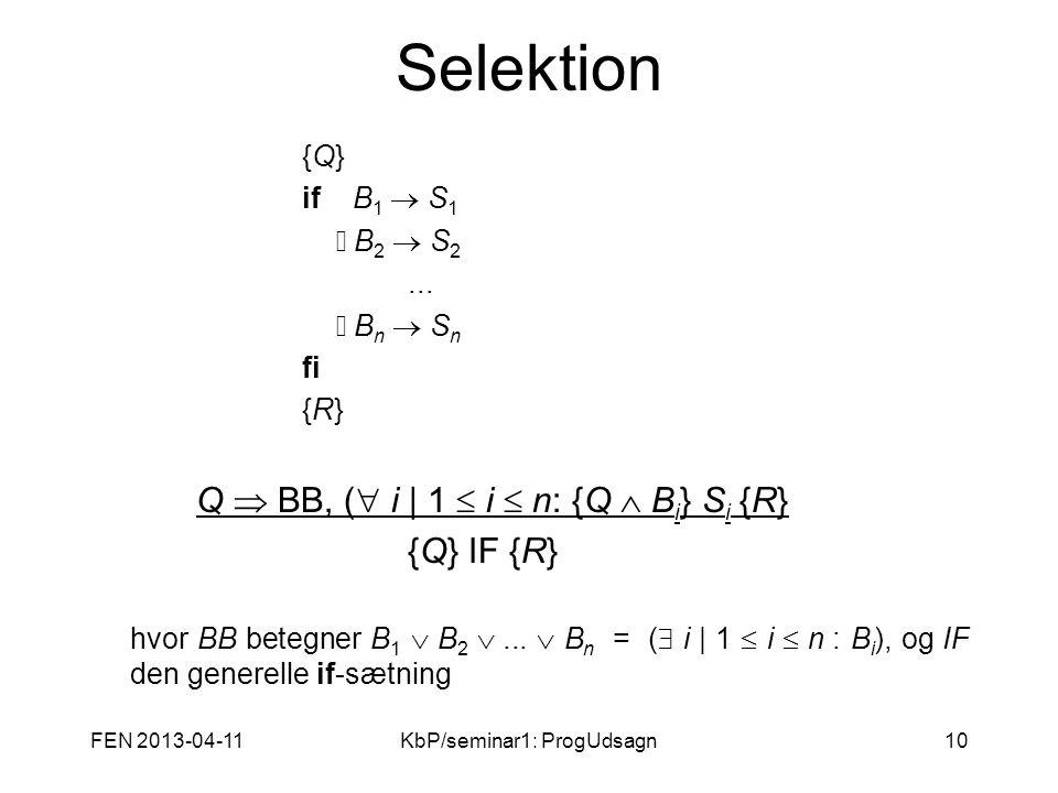 FEN 2013-04-11KbP/seminar1: ProgUdsagn10 Selektion {Q}{Q} if B 1  S 1 B2  S2 B2  S2...