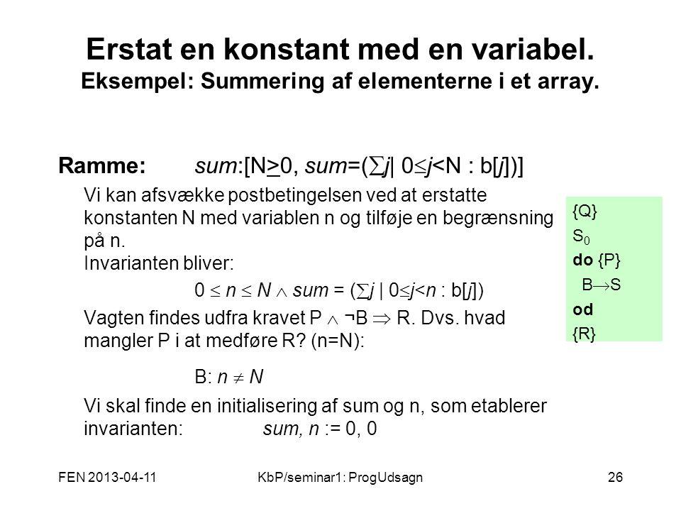 FEN 2013-04-11KbP/seminar1: ProgUdsagn26 Erstat en konstant med en variabel.