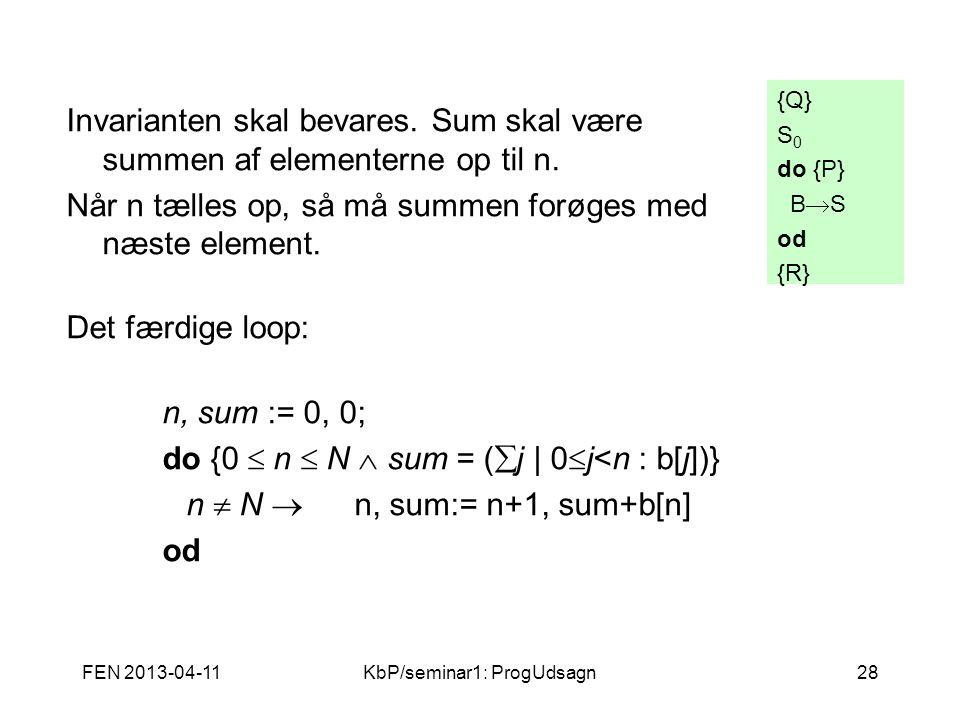 FEN 2013-04-11KbP/seminar1: ProgUdsagn28 Invarianten skal bevares.