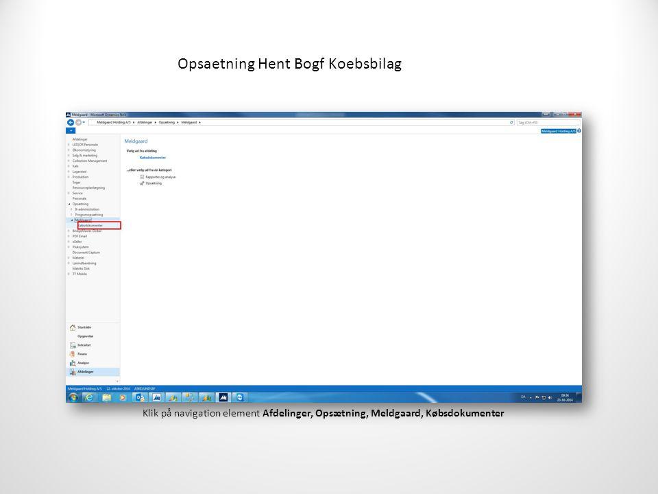 Opsaetning Hent Bogf Koebsbilag Klik på navigation element Afdelinger, Opsætning, Meldgaard, Købsdokumenter