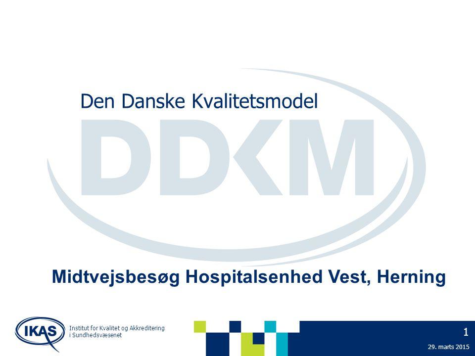 Institut for Kvalitet og Akkreditering i Sundhedsvæsenet 1 29.