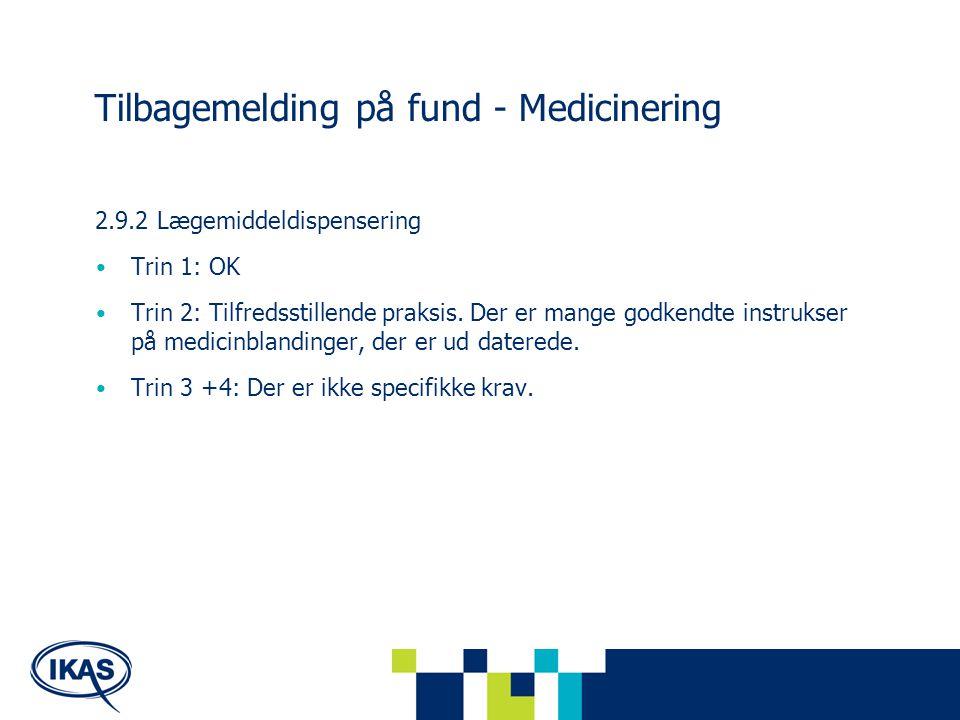 Tilbagemelding på fund - Medicinering 2.9.2 Lægemiddeldispensering Trin 1: OK Trin 2: Tilfredsstillende praksis.