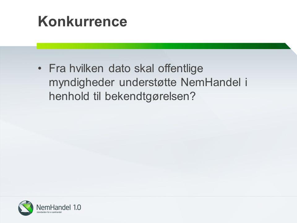 Konkurrence Fra hvilken dato skal offentlige myndigheder understøtte NemHandel i henhold til bekendtgørelsen