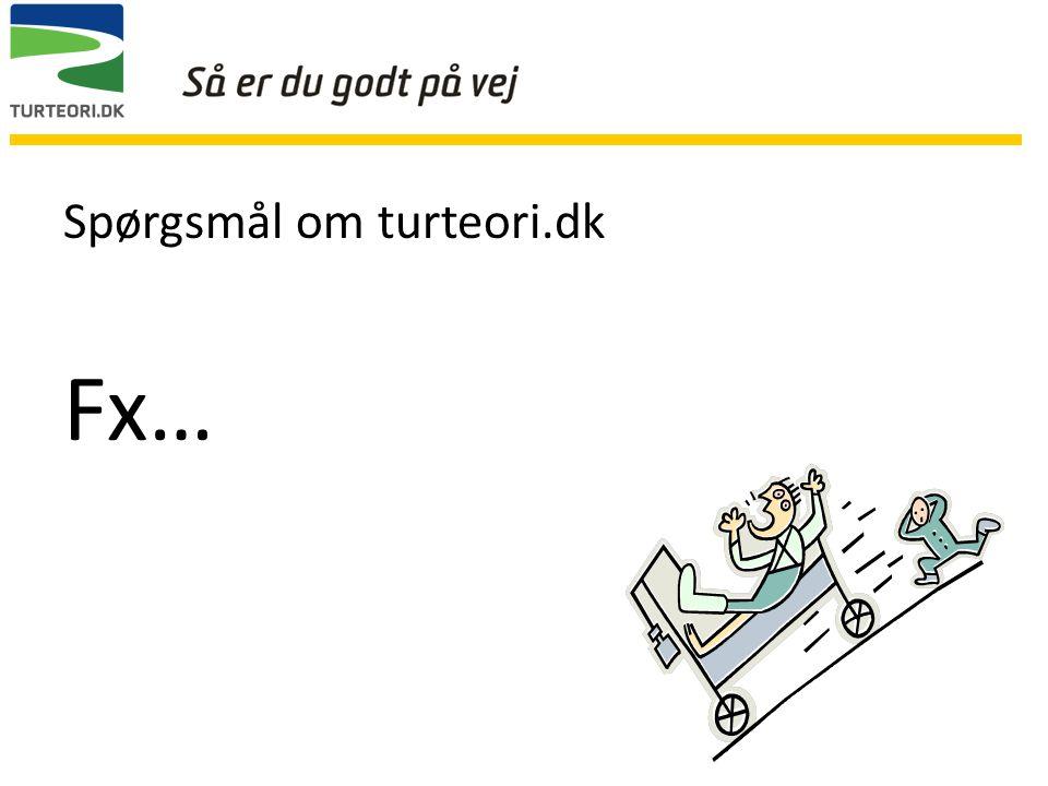 Spørgsmål om turteori.dk Fx…